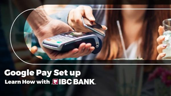 IBC Bank + Google Pay